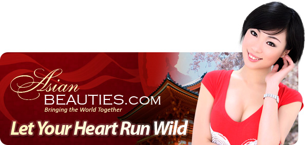 Let Your Heart Run Wild on AsianBeauties!